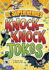DC Super Heroes Knock-Knock Jokes | Michael Dahl |