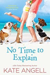 No Time to Explain | Kate Angell |