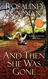 And Then She Was Gone | Rosalind Noonan |