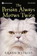 The Persian Always Meows Twice | Eileen Watkins |
