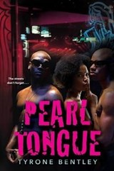 Pearl Tongue | Tyrone Bentley |