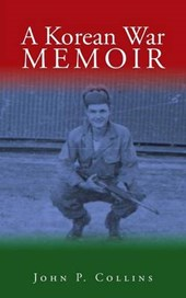 A Korean War Memoir | John P. Collins |