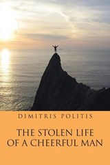 The Stolen Life of a Cheerful Man | Dimitris Politis |