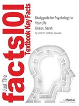 Studyguide for Psychology in Your Life by Grison, Sarah, ISB | Cram101 Textbook Reviews |