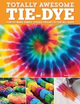 Totally Awesome Tie-Dye | Suzanne McNeill |