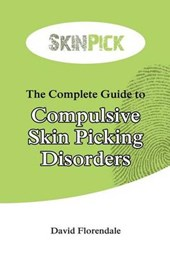 The Complete Guide to Compulsive Skin Picking Disorders