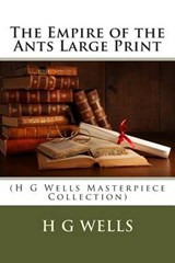 The Empire of the Ants Large Print | H. G. Wells |