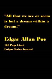 """""""All That We See or Seem Is But a Dream Within a Dream."""""""