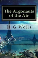 The Argonauts of the Air | H. G. Wells |