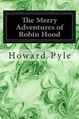 The Merry Adventures of Robin Hood | Howard Pyle |