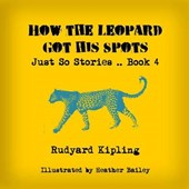 How the Leopard Got His Spots | Rudyard Kipling |