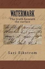Watermark the Truth Beneath the Surface | Sari Sikstrom |