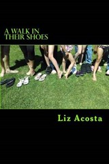 A Walk in Their Shoes | Liz Acosta |