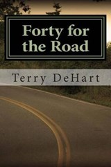 Forty for the Road | Terry DeHart |