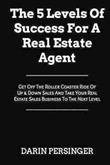 The 5 Levels of Success for a Real Estate Agent | Darin Persinger |