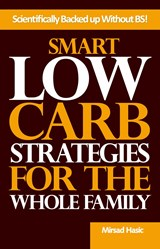 Smart Low Carb Diet Strategies You Didn't Think about | Mirsad Hasic |