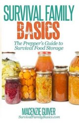 The Prepper's Guide to Survival Food Storage | Macenzie Guiver |