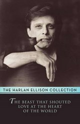 The Beast That Shouted Love at the Heart of the World | Harlan Ellison |