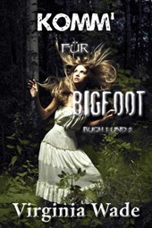 Komm für Bigfoot (Der Monster Sex Serie)