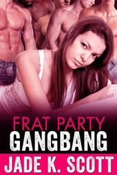 Frat Party Gangbang | Jade K. Scott |