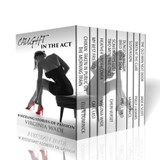 Caught in the Act - Eight Sizzling Stories of Passion | Virginia Wade ; Ellen Dominick ; Carl East ; Cheri Verset ; Angel Wild ; Lainey Price ; Polly J Adams ; Jade K Scott |