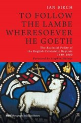 To Follow the Lambe Wheresoever He Goeth | Ian Birch |