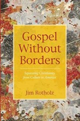 Gospel Without Borders | Jim Rotholz |