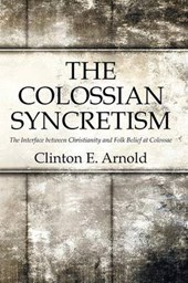 The Colossian Syncretism