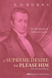 A Supreme Desire to Please Him