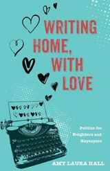 Writing Home, with Love | Amy Laura Hall |