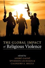 The Global Impact of Religious Violence | Andre Gagne |