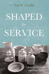 Shaped for Service | Paul W. Goodliff |