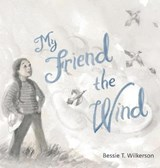My Friend the Wind | Bessie T. Wilkerson |