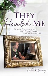 They Healed Me | Debi Massey |