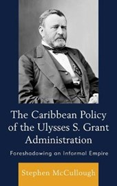 The Caribbean Policy of the Ulysses S. Grant Administration