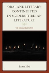 Oral and Literary Continuities in Modern Tibetan Literature | Lama Jabb |