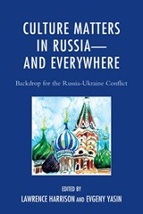 Culture Matters in Russia-and Everywhere | Lawrence Harrison |