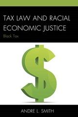 Tax Law and Racial Economic Justice | Andre L. Smith |