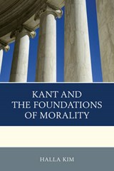 Kant and the Foundations of Morality | Halla Kim |