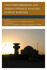 Counterterrorism and Threat Finance Analysis During Wartime | David M Blum |
