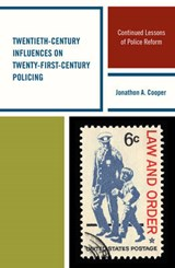Twentieth-Century Influences on Twenty-First-Century Policin | Jonathon A Cooper |