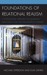 Foundations of Relational Realism | Epperson, Michael ; Zafiris, Elias |