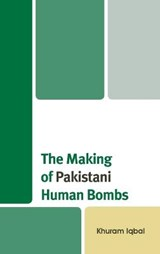 The Making of Pakistani Human Bombs | Khuram Iqbal |