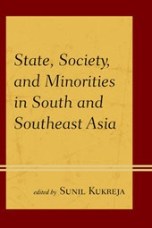 State, Society, and Minorities in South and Southeast Asia | Sunil Kukreja |