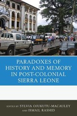 The Paradoxes of History and Memory in Post-colonial Sierra Leone |  |