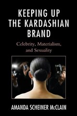 Keeping Up the Kardashian Brand | Amanda Scheiner McClain |