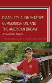 Disability, Augmentative Communication, and the American Dream | Berger, Ronald J. ; Feucht, Jon A. ; Flad, Jennifer |