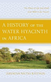 A History of the Water Hyacinth in Africa | Jeremiah Mutio Kitunda |