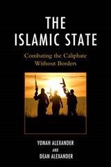 The Islamic State | Alexander, Yonah ; Alexander, Dean |