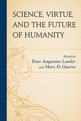 Science, Virtue, and the Future of Humanity |  |